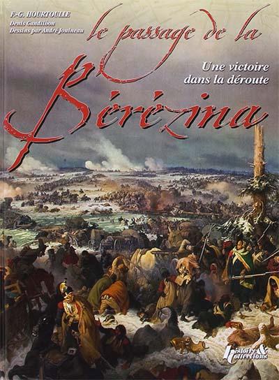 Le passage de la Bérézina - Une victoire dans la déroute