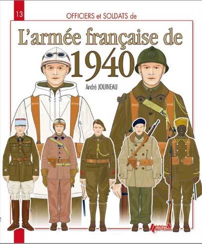 Officiers et soldats de l'armée française de 1940 - André Jouineau