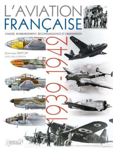 L'aviation française, 1939-1942, chasse, bombardement, reconnaissance et observation - Dominique Breffort & André Jouineau