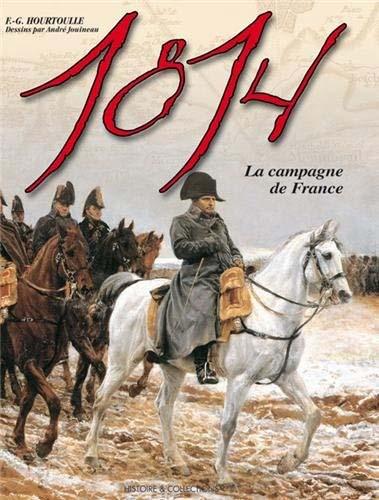1814, la campagne de France - François-Guy Hourtoulle & André Jouineau
